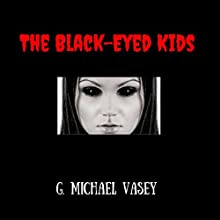 The Black Eyed Kids: Your Haunted Lives, Book 3 Audiobook by G. Michael Vasey Narrated by Darren Marlar