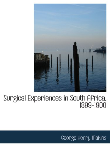 Surgical Experiences in South Africa, 1899-1900