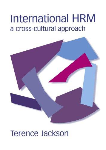 International HRM: A Cross-Cultural Approach