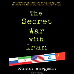 The Secret War with Iran | [Ronen Bergman]