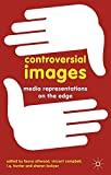 img - for Controversial Images: Media Representations on the Edge book / textbook / text book