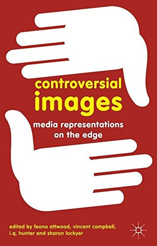 Controversial Images: Media Representations on the Edge
