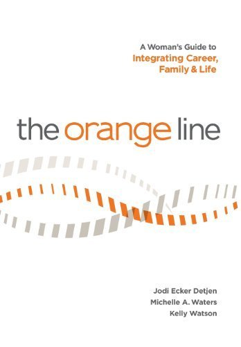 the-orange-line-a-womans-guide-to-integrating-career-family-and-life-1st-edition-by-jodi-ecker-detje