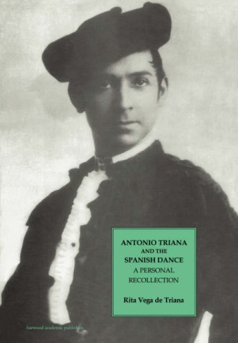 Antonio Triana and the Spanish Dance: A Personal...