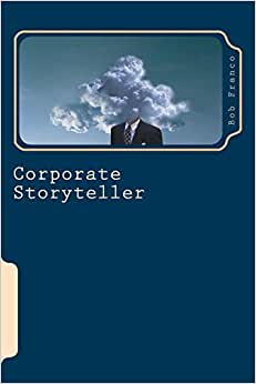 Corporate Storyteller: The Art Of Noticing Things