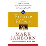 "The Encore Effect: How to Achieve Remarkable Performance in Anything You Dovon ""Mark Sanborn"""