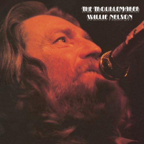 Willie Nelson - The Troublemaker - Zortam Music