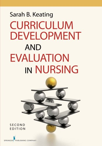 Curriculum Development and Evaluation in Nursing, Second...