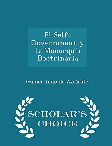 El Self-Government y la Monarquía Doctrinaria - Scholar's Choice Edition