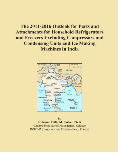 The 2011-2016 Outlook for Parts and Attachments for Household Refrigerators and Freezers Excluding Compressors and Condensing Units and Ice Making Machines in India