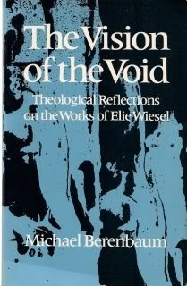 The Vision of the Void: Theological Reflections on the Works of Elie Wiesel by Michael Berenbaum (1987-06-01)