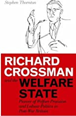Richard Crossman and the Welfare State