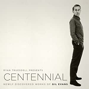 Centennial - Newly Discovered Works of Gil Evans