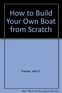 How to build your own boat from scratch new and used for Cost to build a house from scratch