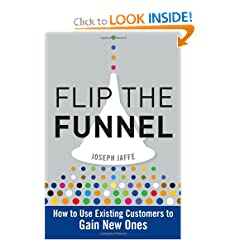 Flip the Funnel: How to Use Existing Customers to Gain New Ones (Hardcover)