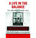 img - for [(A Life In The Balance: The Billy Wayne Sinclair Story - a Journey from Murder to Redemption Inside America's Worst Prison System )] [Author: Billy Wayne Sinclair] [Mar-2012] book / textbook / text book