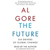 The Future: Six Drivers of Global Change | [Al Gore]