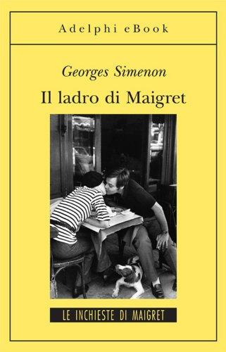 Simenon, Georges - Il ladro di Maigret: Le inchieste di Maigret (65 di 75)