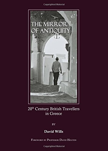 The Mirror of Antiquity: 20th Century British Travellers in Greece