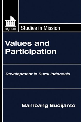 Values and Participation: Development in Rural Indonesia (Regnum Studies in Mission)
