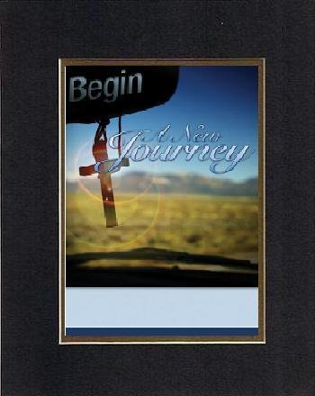 Inspirational Plaques - Begin A New Journey. . . 8 X 10 Inches Biblical/Religious Verses Set In Double Beveled Matting (Black On Gold) - A Timeless And Priceless Poetry Keepsake Collection front-1007172