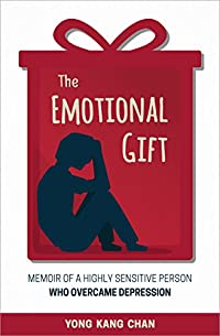 The Emotional Gift: Memoir Of A Highly Sensitive Person Who Overcame Depression by Yong Kang Chan ebook deal
