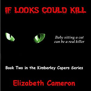 If Looks Could Kill: Kimberley Capers, Book 2 | [Elizabeth Cameron]