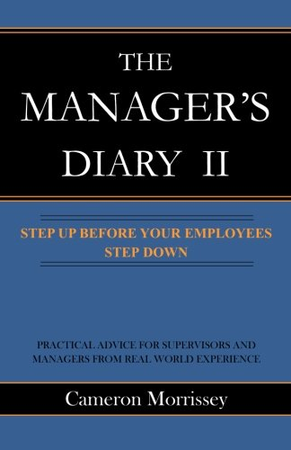 The Manager's Diary II: Step Up Before Your Employees Step Down