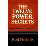 The Twelve Power Secrets for Network Marketing Success