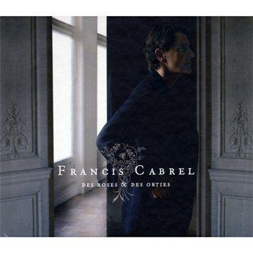 Francis Cabrel - Des roses & des orties - Zortam Music