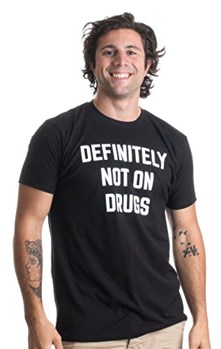 Definitely Not on Drugs | Funny Party, Rave, Festival Club Humor Unisex T-shirt-(Adult,M)