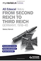 My Revision Notes Edexcel AS History: From Second Reich to Third Reich: Germany, 1918-45 (MRN)