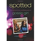 Spotted: Your One and Only Unofficial Guide to Gossip Girlby Crissy Calhoun