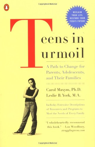 Teens in Turmoil: A Path to Change for Parents, Adolescents, and Their Families