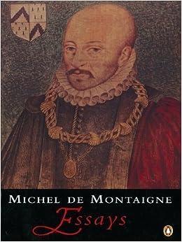 Essays [ By: Michel De Montaigne ] by Publish This, LLC ...