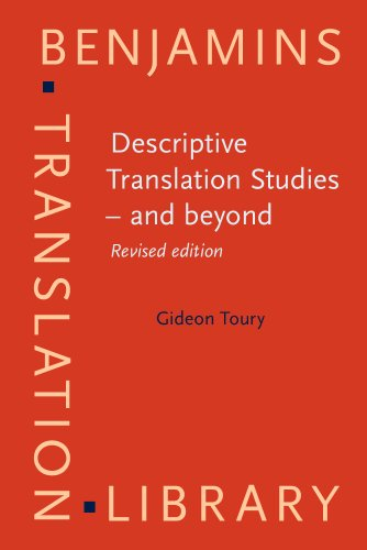 Descriptive Translation Studies - and Beyond