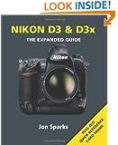 Nikon D3/D3x: The Expanded Guide