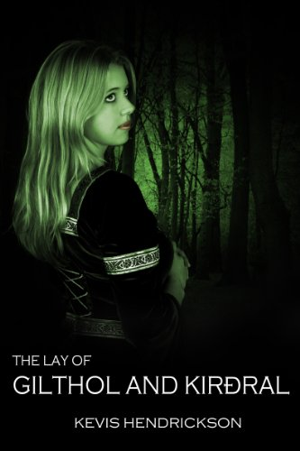 E-book - The Lay of Gilthol and Kirðral today! by Kevis Hendrickson