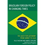 Brazilian Foreign Policy in Changing Times: The Quest for Autonomy from Sarney to Lula