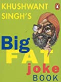 Khushwant Singh's Big Fat Joke Book (0140298185) by Singh, Khushwant