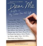 [ { { Dear Me: A Letter to My Sixteen-Year-Old Self } } ] By Galliano, Joseph( Author ) on Oct-25-2011 [ Hardcover ]