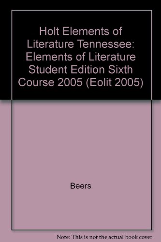 Holt Elements of Literature Tennessee: Elements of Literature Student Edition Sixth Course 2005