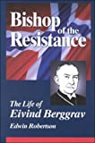 img - for Bishop of the Resistance: A Life of Eivind Berggrav, Bishop of Oslo, Norway by Edwin Hanton Robertson (2000-10-03) book / textbook / text book