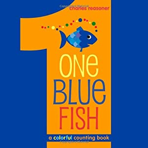 One blue fish a colorful counting book charles reasoner for Colorful fish book