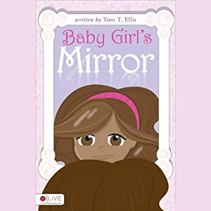 Baby Girl's Mirror | [Toni T. Ellis]