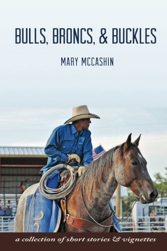 Bulls, Broncs, & Buckles by McCashin, Mary (2015) Paperback