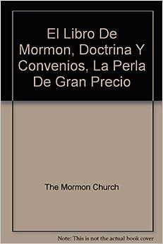 El Libro De Mormon, Doctrina Y Convenios, La Perla De Gran
