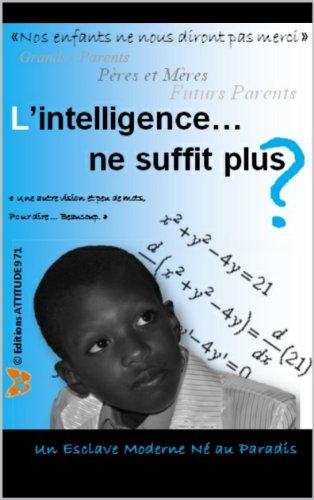 Couverture du livre L'intelligence ne suffit plus