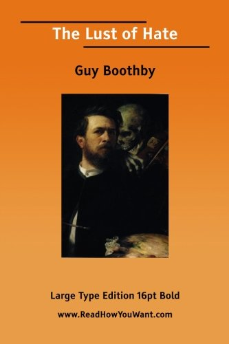 The Lust of Hate, by Guy Boothby