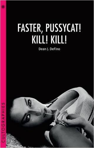 Faster, Pussycat! Kill! Kill! (Cultographies)